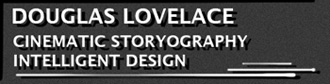 DOUGLAS LOVELACE • CINEMATIC STORYOGRAPHY